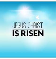 Easter christian celebration Jesus Christ is risen vector