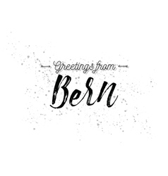Greetings from Bern Switzerland Greeting card vector