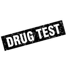 square grunge black drug test stamp vector image