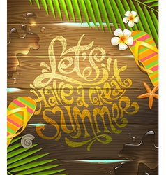 Lets have a great summer - lettering design vector image vector image