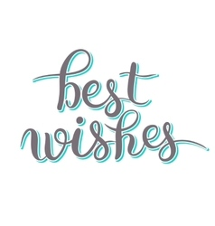 Best wishes hand lettering inscription handwritten vector