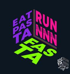 Eat pasta run fasta t-shirt print minimal design vector