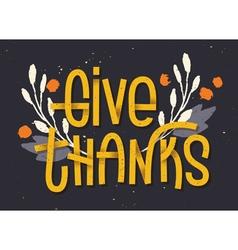 Give thanks lettering letterpress inspired vector