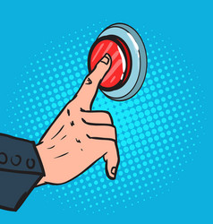 pop art male hand pressing a big red button vector image