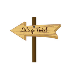 Wooden signpost with lettering of lets go travel vector