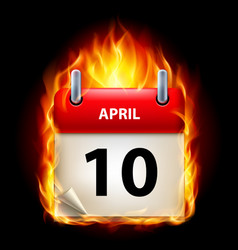 tenth april in calendar burning icon on black vector image vector image