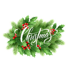 Christmas lettering in holly tree wreath vector