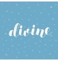 Divine Brush lettering vector
