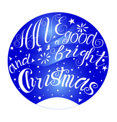 have a good christmas vector image