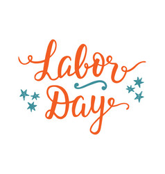 labor day unique poster with handwritten lettering vector image