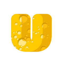 Letter u cheese font symbol of cheesy alphabet vector