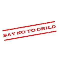 Say no to child watermark stamp vector