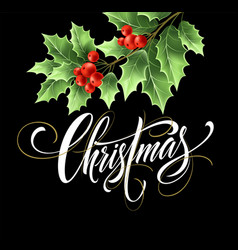 Christmas lettering with realistic mistletoe vector