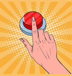 pop art female hand pushing a red button vector image