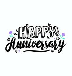 Happy anniversary hand drawn congratulation quote vector