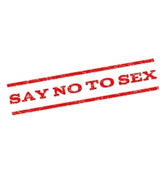 Say no to sex watermark stamp vector