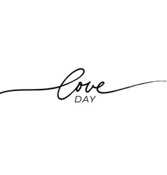 love day line calligraphy with swooshes vector image