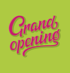 Hand drawn colorful lettering grand opening with vector