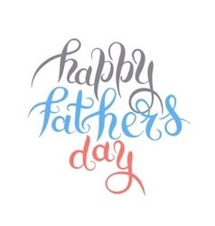 Happy fathers day handwritten inscription design vector