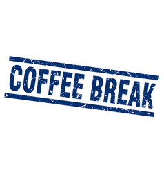 Square grunge blue coffee break stamp vector