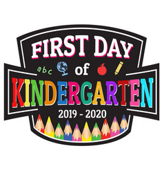 First day kindergarten label or sticker vector
