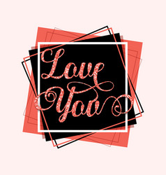 love you greeting card template vector image