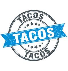 Tacos blue round grunge vintage ribbon stamp vector