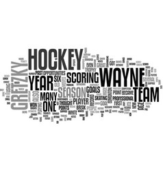 a hockey great wayne gretzky text word cloud vector image vector image