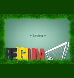 Frame belgium and a soccer ball at the gate vector