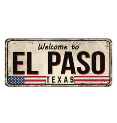 Welcome to el paso vintage rusty metal sign vector