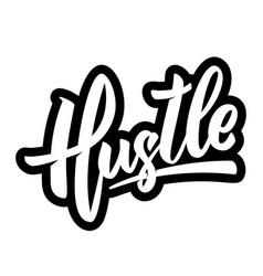 Hustle lettering phrase on white background vector