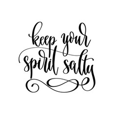 keep your spirit salty - hand lettering travel vector image