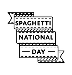 national spaghetti day greeting emblem vector image