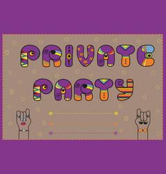 Private party funny invitation vector