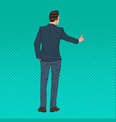 pop art businessman pressing a virtual button vector image vector image