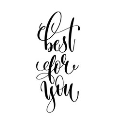 Best for you - black and white hand lettering vector