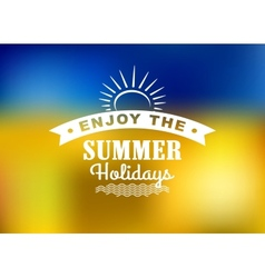 Enjoy Summer Holidays poster vector image vector image