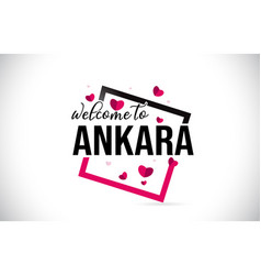 Ankara welcome to word text with handwritten font vector