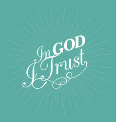 In god i trust hand lettering typographic vector