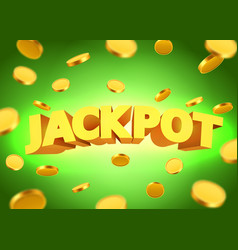 Jackpot sign with gold realistic 3d coins vector