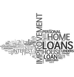 a home improvement loan for the home you love vector image
