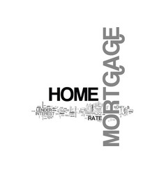 A home mortgage makes dreams come true text word vector