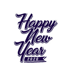 happy new year 2020 lettering art vector image