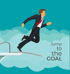 jump to the goal agitative poster with businessman vector image