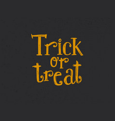 Trick or treat halloween lettering vector