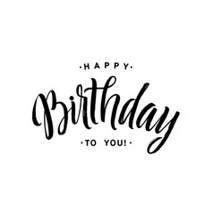 Happy birthday to you calligraphy greeting card vector