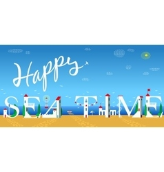 Inscription Happy sea time vector
