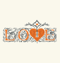Ornate hand-drawn lettering love in vintage style vector