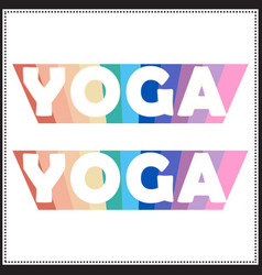yoga saying design with rainbow color effect vector image