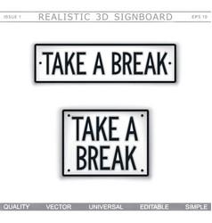 Take a break stylized car license plate vector